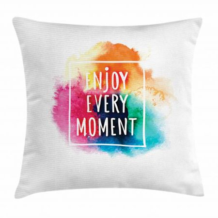 Quote Throw Pillow Cushion Cover, Enjoy Every Moment Quote Framed by Blank Borders on Rainbow Colors Blended Dust Cloud, Decorative Square Accent Pillow Case, 18 X 18 Inches, Multicolor, by - Throw Blank