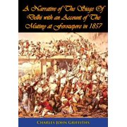 A Narrative of The Siege Of Delhi with an Account of The Mutiny at Ferozepore in 1857 [Illustrated Edition] - eBook