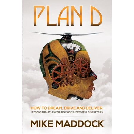 Plan D: Lessons from the World's Most Successful Disruptors (Hardcover)