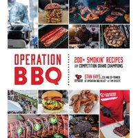 Operation BBQ : 200 Smokin' Recipes from Competition Grand Champions