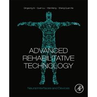 Advanced Rehabilitative Technology : Neural Interfaces and Devices (Paperback)