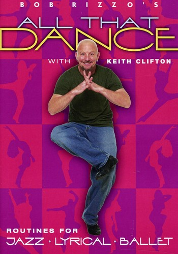 Bob Rizzo's All That Dance: Jazz, Lyrical and Ballet by BAYVIEW ENTERTAINMENT