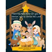 Advent Coloring Calendar with Scriptures There Has Been Born for You a Savior Who Is Christ the Lord. Luke 2: 10-11: Christmas Advent Activity Book for Kids with Daily Bible Verses (Paperback)