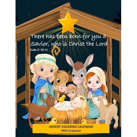 Verse Calendar (Advent Coloring Calendar with Scriptures There Has Been Born for You a Savior Who Is Christ the Lord. Luke 2: 10-11: Christmas Advent Activity Book for Kids with Daily Bible Verses (Paperback))