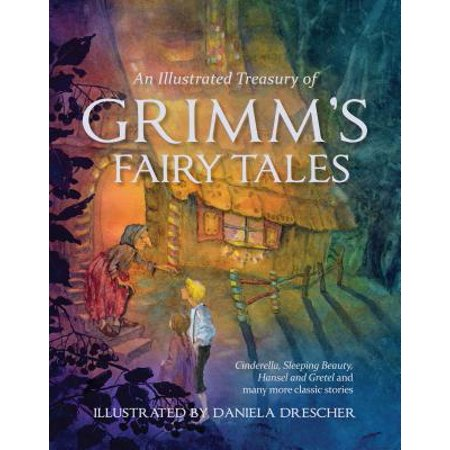 An Illustrated Treasury of Grimm's Fairy Tales (Hardcover) (Dirty Fairy Tale)