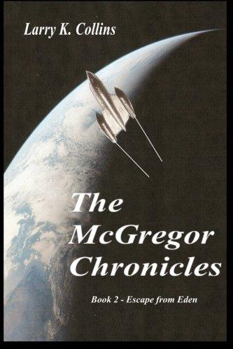 The McGregor Chronicles: Book 2 Escape from Eden by
