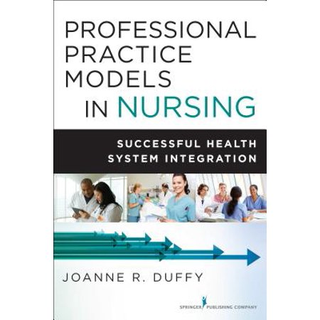 Professional Practice Models in Nursing : Successful Health System