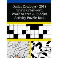 Dallas Cowboys - 2018 Trivia Crossword Word Search & Sudoku Activity Puzzle Book (Paperback)