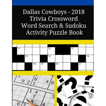 Dallas Cowboys - 2018 Trivia Crossword Word Search & Sudoku Activity Puzzle Book (Paperback) - Family Halloween Activities Dallas