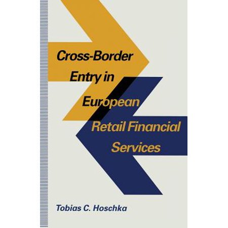 Cross Border Entry In European Retail Financial Services  Determinants  Regulation And The Impact On Competition
