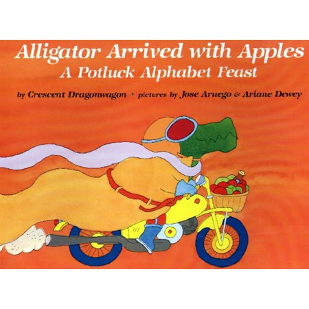 Alligator Arrived With Apples : A Potluck Alphabet Feast (Halloween Pot Luck)