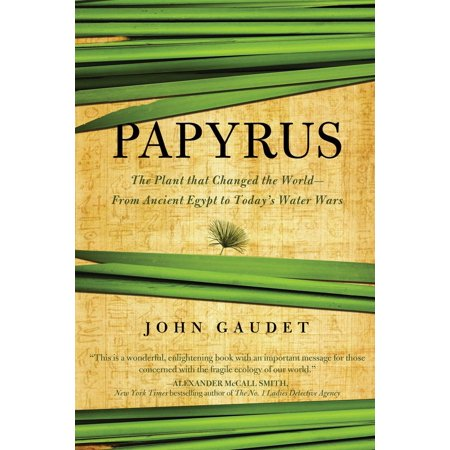 Papyrus : The Plant That Changed the World: From Ancient Egypt to Today's Water Wars (Ancient Egyptian Papyrus Handmade Painting)