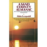 A Sand County Almanac : With Essays on Conservation from Round River