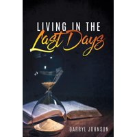 Living in the Last Days (Paperback)