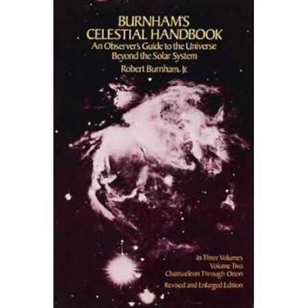 Burnhams Celestial Handbook  An Observers Guide To The Universe Beyond The Solar System