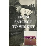 From Snicket to Wicket (Paperback)