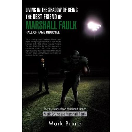 Living in the Shadow of Being the Best Friend of Marshall Faulk Hall of Fame Inductee -