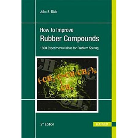How to Improve Rubber Compounds 2e : 1500 Experimental Ideas for Problem Solving
