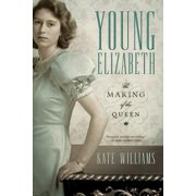 Young Elizabeth: The Making of the Queen - eBook