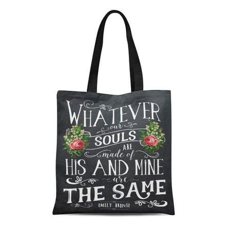 SIDONKU Canvas Tote Bag Love Emily Bronte Wedding Sign Chalkboard Whatever Our Souls Reusable Handbag Shoulder Grocery Shopping Bags