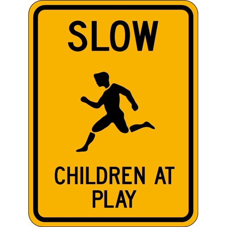 Traffic Signs - Slow Children At Play Engineer Grade Prismatic 10 x 7 Aluminum Sign Street Weather Approved Sign 0.04 Thickness Custom Aluminum Street Signs