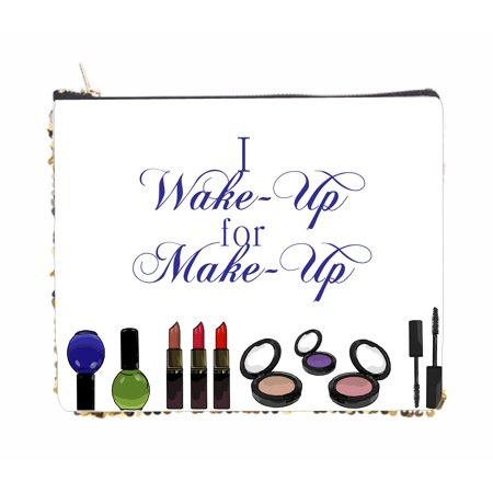 d0efbe4ff716 I Wake Up for Makeup - Cosmetics Print - 2 Sided 6.5