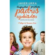 Respuestas prcticas para padres agobiados - eBook