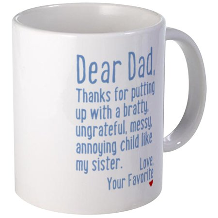 CafePress - Dear Dad, Thanks For (Sister Version) Mug Mugs - Unique Coffee Mug, Coffee Cup CafePress