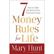 7 Money Rules for Life(r) : How to Take Control of Your Financial Future