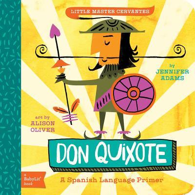 Don Quixote A Spanish Language Primer (Board Book) ()