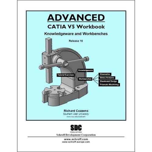 Advanced Catia Workbook: Knowledgeware and Workbenches Release 16