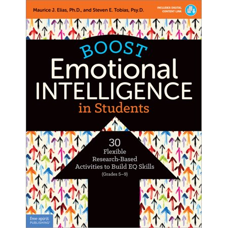 Boost Emotional Intelligence in Students : 30 Flexible Research-Based Activities to Build EQ Skills (Grades 5–9)
