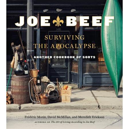 Joe Beef: Surviving the Apocalypse : Another Cookbook of (Best Food For Apocalypse)
