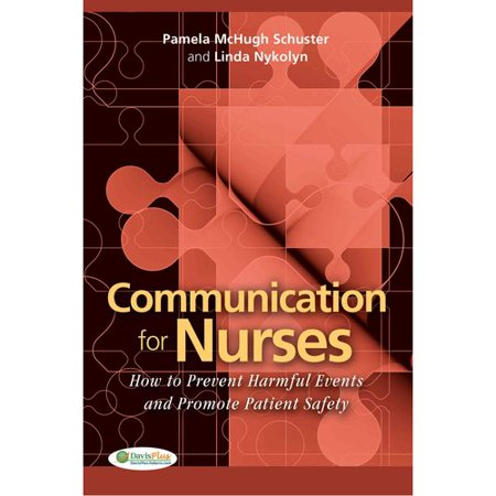 Communication for Nurses: How to Prevent Harmful Events and Promote Patient Safety by