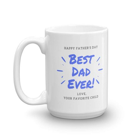 Happy Fathers Day Best Dad Ever Coffee & Tea Gift Mug, Gifts from Daughter or Son, Ideas & Party Supplies for Men (Best Gift Idea Ever Naples Fl)