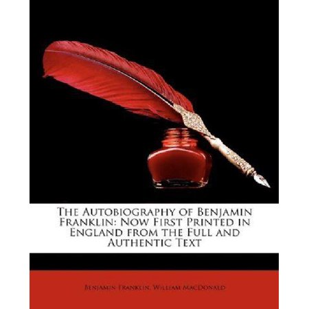 The Autobiography of Benjamin Franklin: Now First Printed in England from the Full and Authentic Text - image 1 of 1