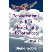 Conversations with a Near-Death Experiencer - eBook