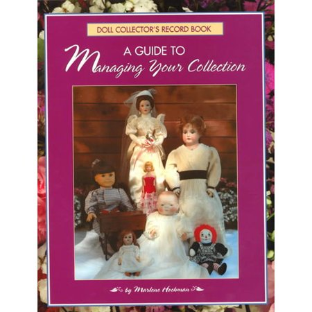 Doll Collector's Record Book: A Guide to Managing Your Collection
