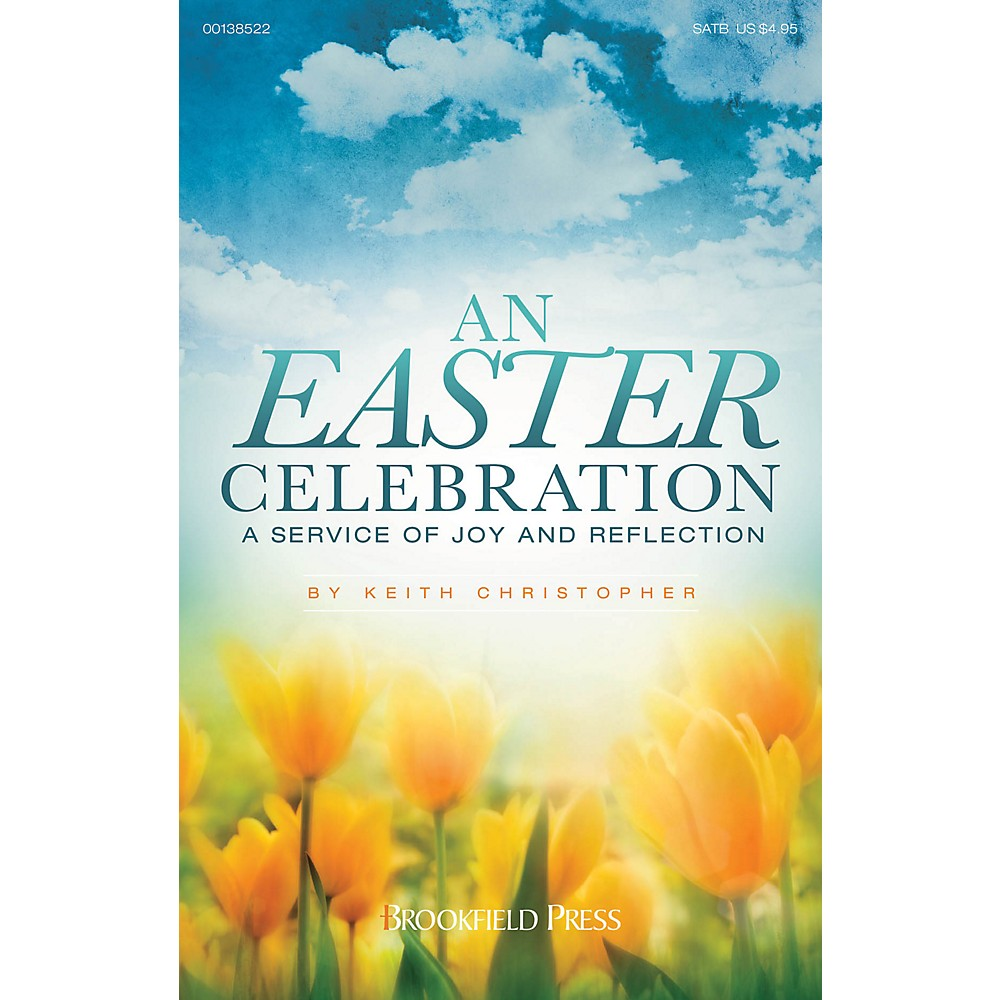 Brookfield An Easter Celebration (A Service of Joy and Reflection) PREV CD PAK Composed by Keith Christopher
