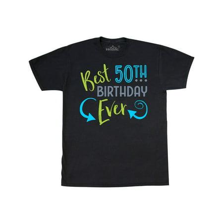 Best 50th Birthday Ever T-Shirt