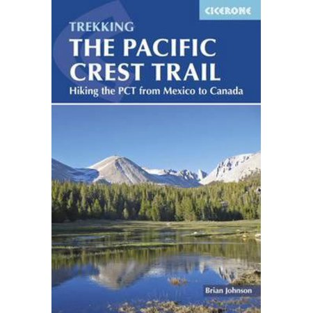 The Pacific Crest Trail  A Long Distance Footpath Through California  Oregon And Washington