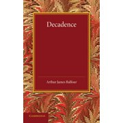 Decadence : Henry Sidgwick Memorial Lecture 1908