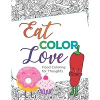 Eat, COLOR, Love Coloring Book (20 pages): Food Coloring for Thought (Paperback)