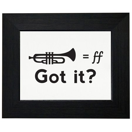 Trumpets Equal ff - (Very Loud). Got It? - Hilarious Framed Print Poster Wall or Desk Mount Options