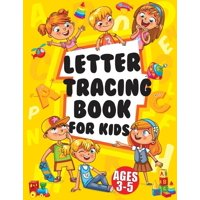 Letter Tracing Books for Kids Ages 3-5 : Large Print Trace Letters (Book Size 8.5x11 Inches) - Trace Letters of the Alphabet Practicing with (Kids Ages 3-5)