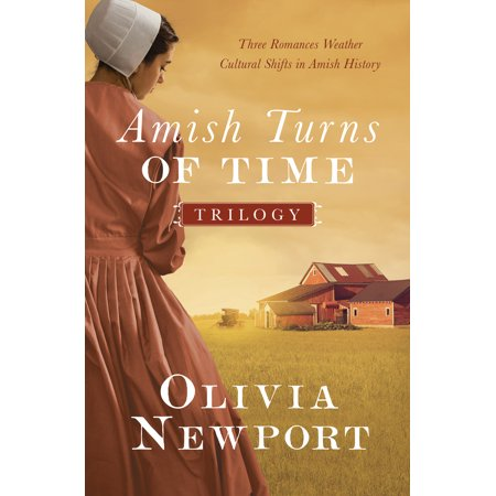 The Amish Turns of Time Trilogy : Three Romances Weather Cultural Shifts in Amish