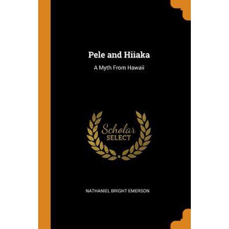 Pele and Hiiaka: A Myth from Hawaii Paperback