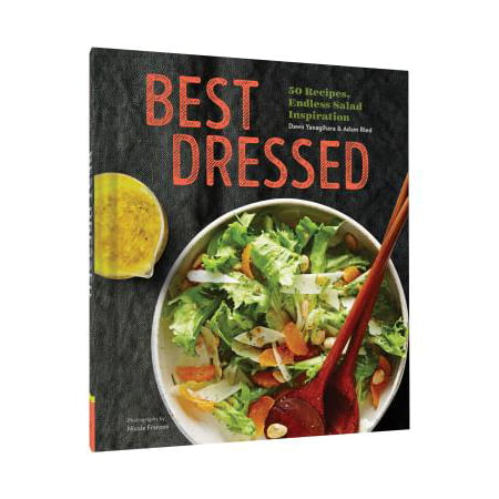 Best Dressed : 50 Recipes, Endless Salad (Best Gourmet Salad Recipes)