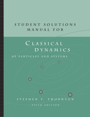 student solutions manual for thornton marion s classical dynamics of rh walmart com