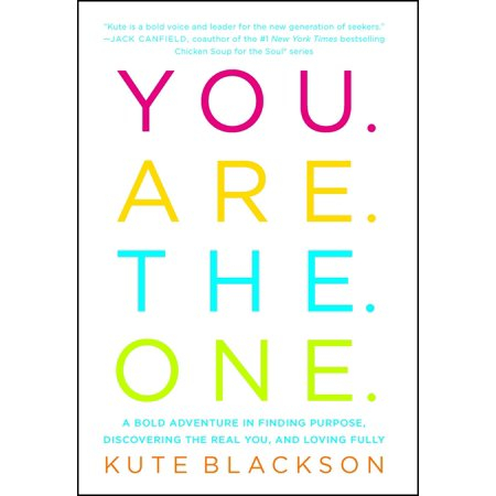You Are The One : A Bold Adventure in Finding Purpose, Discovering the Real You, and Loving Fully - Are Pirates Real